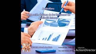 Audiolibro: Redacción Óptima de los Informes de Auditoría Interna, pub. Theiia, Voz: Ariel Olivero