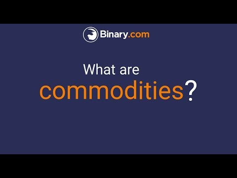 Binary.com - What are commodities?