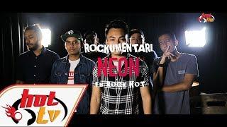 NEON - Rockumentari Hot : FB Rock Hot