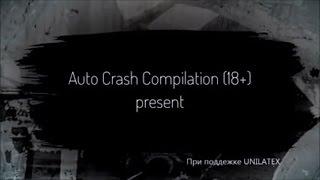 Auto Crash Compilation (18+) Подборки ДТП 6