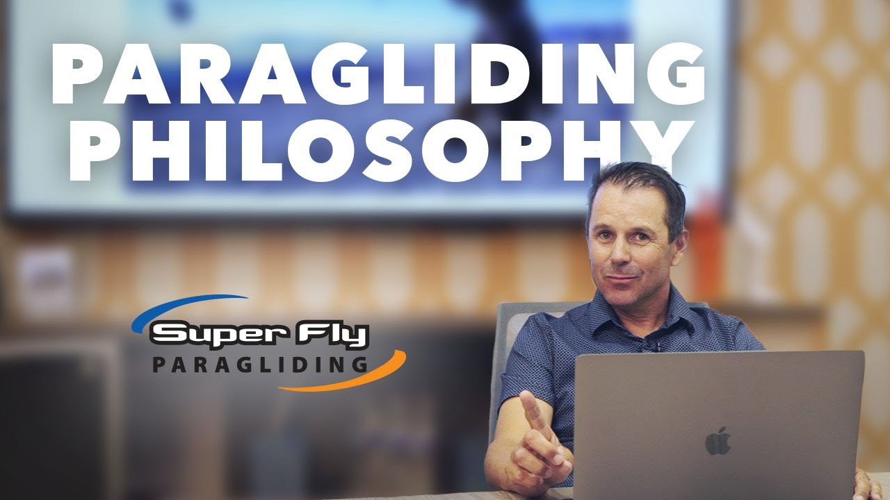 Paragliding Philosophy 101?  How you think about your flying career can make or break!