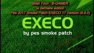Pes 2017 Smoke Patch EXECO 17 Version 9 9 0