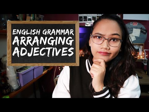Arranging Adjectives - English Grammar - Civil Service Review