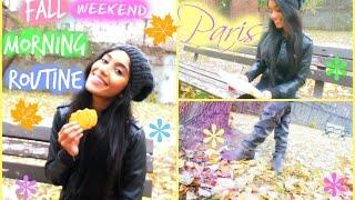 Paris' Fall Morning Routine | Weekend
