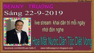 Benny Truong Truc Tiep(Sáng Ngày 22-9-2019