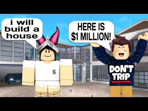 I PAID HER $1,000,000 TO BUILD MY HOUSE IN ROBLOX BLOXBURG!