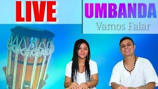🔴 LIVE UMBANDA VAMOS FALAR - #16