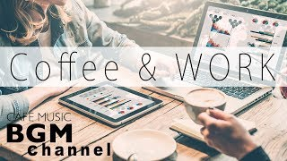 Coffee Music For Work - Relaxing Bossa Nova & Smooth Jazz Music - Background Cafe Music