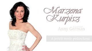 Marzena Kurpisz - A Jeżeli Mnie Pokochasz