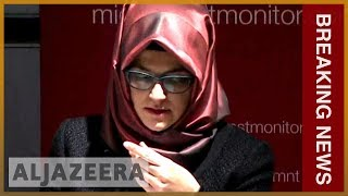 Khashoggi fiancee demands location of body from Saudi l Breaking News