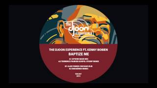 The Djoon Experience ft. Kenny Bobien - Baptize Me (Terrence Parker Gospel Stomp Remix)