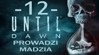 [PS4] Until Dawn #12 - Przemoc cz.1