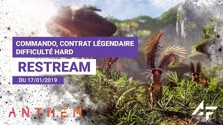 Replay Livestream du 17/01/2019 - Commando, Contrat Légendaire, Difficulté Hard - Anthem France