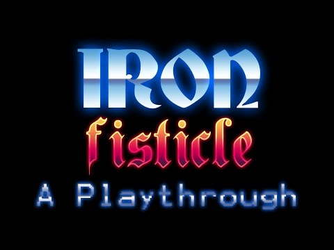 Iron Fisticle: Playthrough #9 - Still Clueless.. |