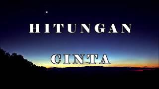 HITUNGAN CINTA -  (Lirik Lagu)