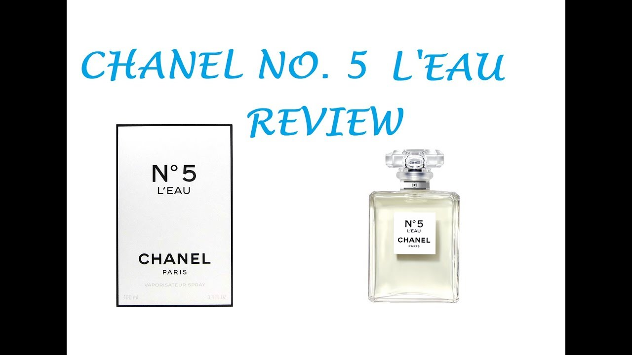 1b77b74e94 Review - CHANEL NO. 5 L EAU - YouTube