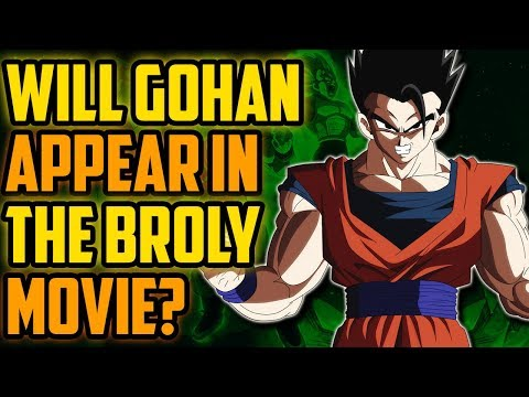 Why Gohan SHOULD Be In Dragon Ball Super Broly