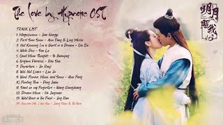 [ FULL PLAYLIST W/SUBS ]  The Love by Hypnotic OST | 明月照我心
