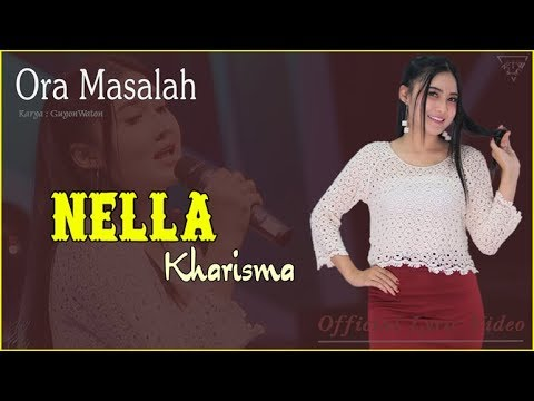 Ora Masalah - Nella Kharisma   |   Official Lyric  #music