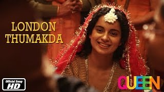 Queen | London Thumakda | Official Song | Kangana Ranaut | 7th Mar, 2014