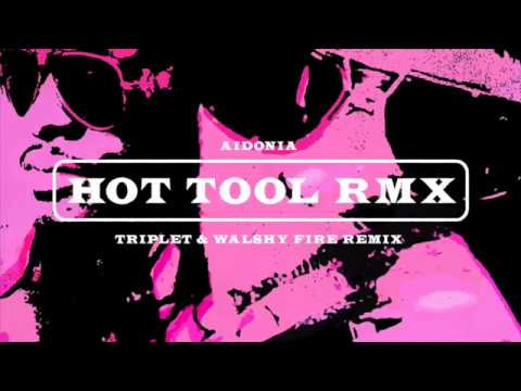 Aidonia Hot Tool Remix (Triplet and Walshy Fire)