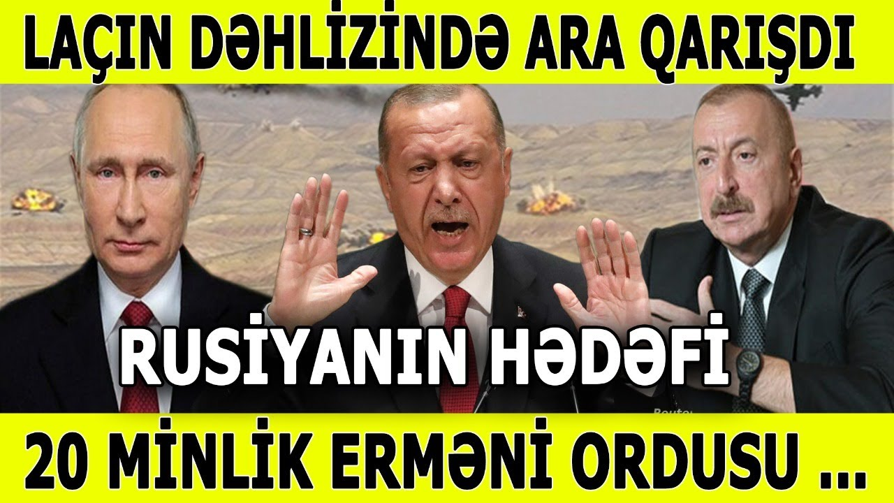 TƏCİLİ! Laçın dəhlizində ARA QARIŞDI - 20 min erməni ordusu ... SON DƏQİQƏ