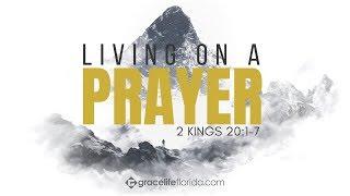 Living On A Prayer | 2 Kings 20:1-7