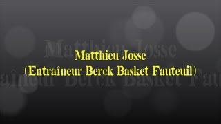 Rencontre avec..  Matthieu Josse - Entraîneur Berck Basket Fauteuil