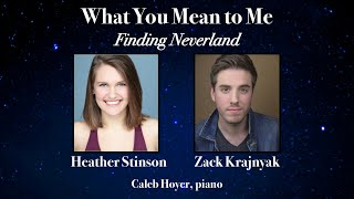 What You Mean To Me from Finding Neverland (Zack Krajnyak & Heather Stinson)