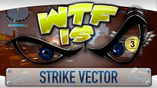 ► WTF Is... - Strike Vector ?