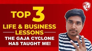 Priceless Life & Business Lessons which I Learned from Gaja Cyclone