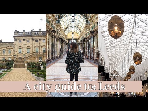ULTIMATE City Guide To: Leeds | How To Spend 48 Hours in Leeds | AD