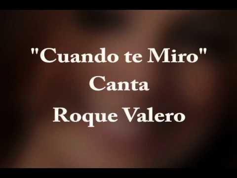 Cuando te miro - Roque Valero