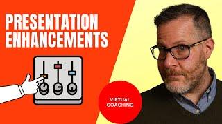 Presentation Enhancements