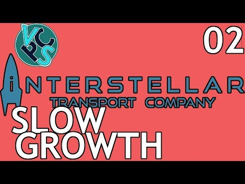Slow Growth : Interstellar Transport Company EP02 - Space Transport Trading Tycoon