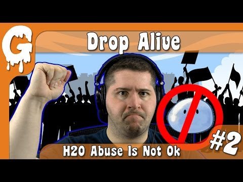 H20 Abuse Is Not OK | Drop Alive PART 2