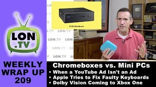 Weekly Wrapup 209: Chromeboxes are not HTPCs, When an ad is not an ad, and more:
