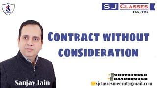 CONTRACT WITHOUT CONSIDERATION I SANJAY JAIN I BEST FACULTY