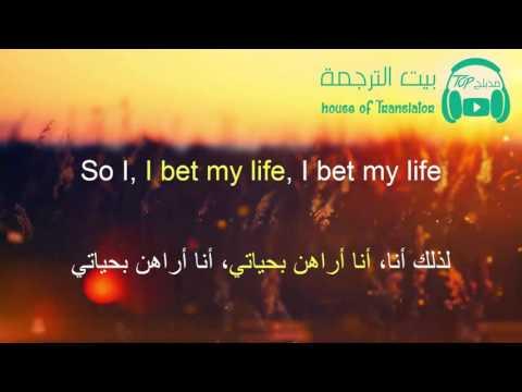 I Bet My Life - Imagine Dragons مترجمة عربى