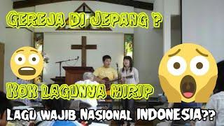 GEREJA DI JEPANG NYANYIIN LAGU WAJIB NASIONAL INDONESIA #VIRAL