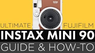 Ultimate Fujifilm Instax Mini 90 Guide