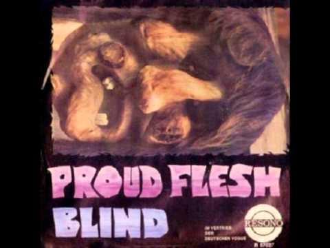 Proud Flesh   Blind
