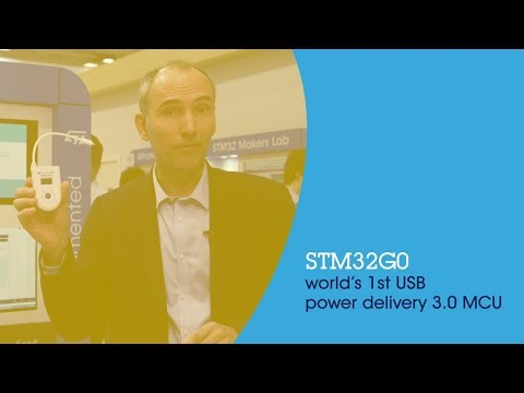 STM32G0 - the world's 1st USB Power Delivery 3 0 MCU (ST at embedded