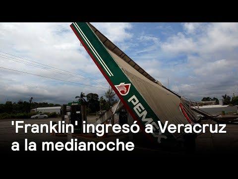 'Franklin' ingresó a Veracruz a la medianoche de este jueves
