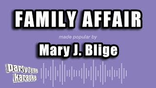 Karaoke sing-along version of 'family affair'made popular by mary j. blige, produced party tyme karaoke.do you want to view more videos...