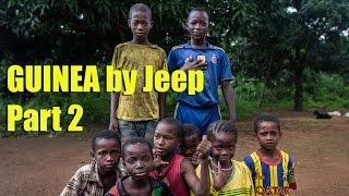 Guinea Concludes - Exploring by Jeep (Part 2)