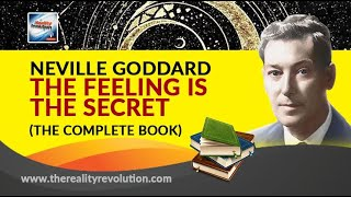 Neville Goddard - The Feeling Is the Secret (Complete Unabridged with Commentary)