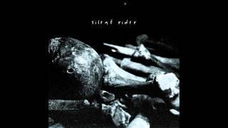 Silent Rider - Dust On My Knees
