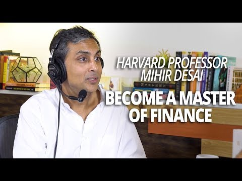 Become a Master of Finance with Harvard Professor Mihir Desa