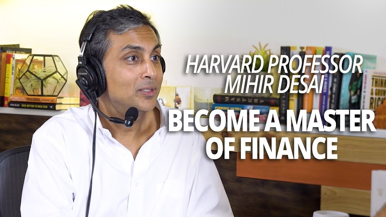 Lewis Howes The School of Greatness - Become a Master of Finance with Harvard Professor Mihir Desai